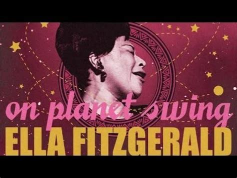 ella fitzgerald swing ella fitzgerald on planet swing album youtube