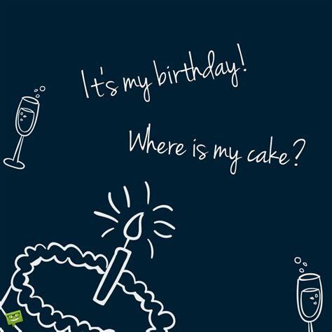 My Is My my birthday status update happy birthday to me