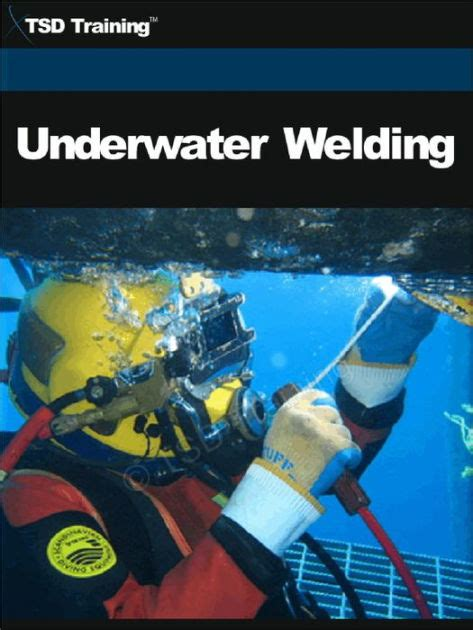libro underwater welder underwater welding by tsd training nook book ebook barnes noble 174