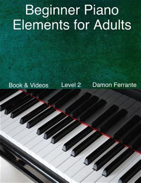 you at piano books beginner piano elements for adults damon ferrante