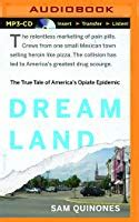 Dreamland The True Tale Of America S Opiate Epidemic By