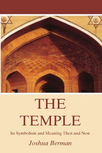 what does temple mean the temple its symbolism and meaning then and now http