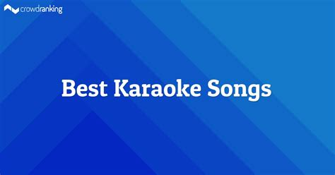 karaoke songs best best karaoke songs crowdranking