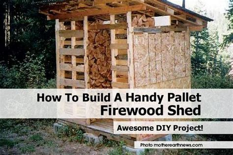 How To Build A Shed Out Of Pallets how to build a handy pallet firewood shed