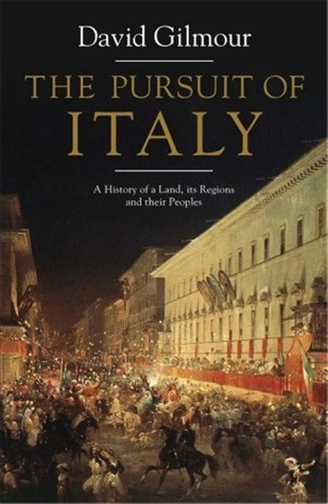 the italian books the pursuit of italy by david gilmour reviews