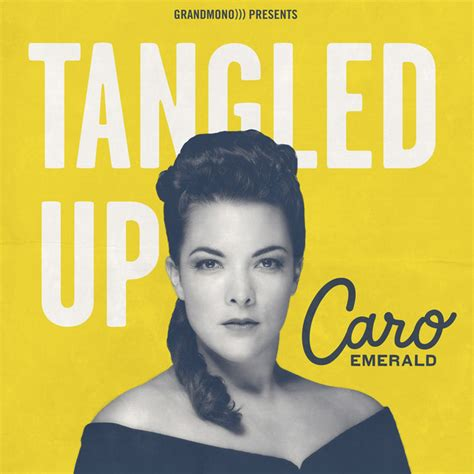 Tangled Up tangled up a song by caro emerald on spotify