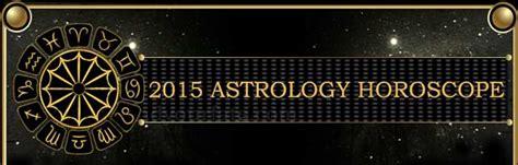 new year horoscope 2015 2015 horoscope 2015 horoscopes horoscope 2015 2015