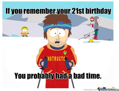 21 Birthday Meme - 21st birthday by cbrown69 meme center