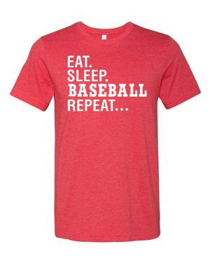 Eat Sleep Repeat Tees eat sleep baseball repeat