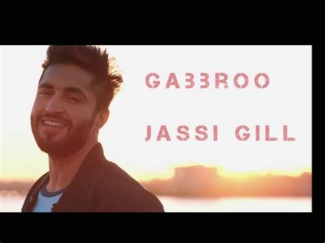 jassi gill new song gabbroo jassi gill new punjabi song gabbroo 2016 full audio