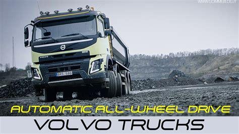 volvo 10 wheeler truck volvo trucks automatic all wheel drive youtube
