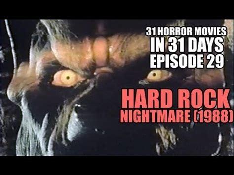 horror movies   days  hard rock nightmare