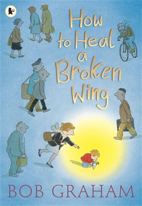 walker books   heal  broken wing