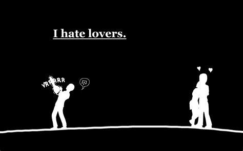 wallpaper dark humor i hate lovers full hd wallpaper and background image
