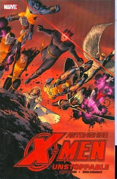 astonishing x men by whedon 0785161945 astonishing x men volume 4 unstoppable by joss whedon john cassaday paperback barnes