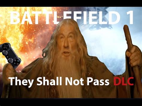 they shall not pass bf1 they shall not pass dlc review youtube