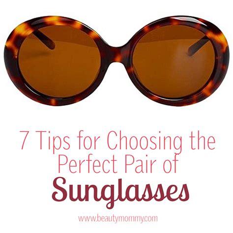 7 Tips For Choosing Sunglasses 7 tips for choosing the pair of sunglasses
