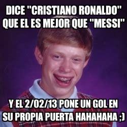 cristiano ronaldo acepta que messi es el mejor del mundo meme bad luck brian dice quot cristiano ronaldo quot que el es