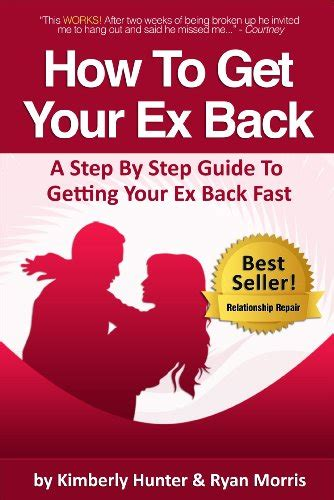 Novel How To Get Your Ex how to get your ex back a step by step guide to getting your ex back fast morris