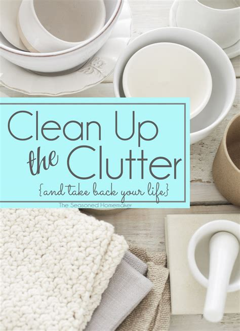 cleaning clutter clean up the clutter and take back your life
