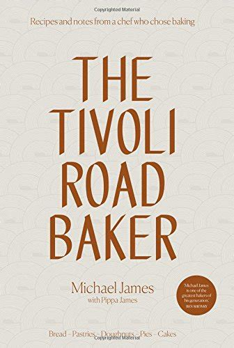the tivoli road baker recipes and notes from a chef who
