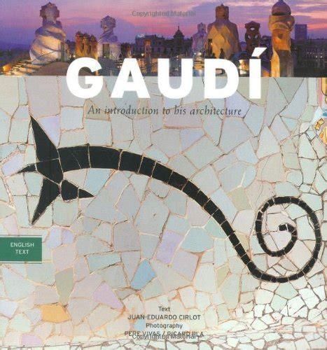 comparamus gaudi introduction to his architecture
