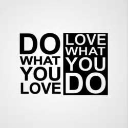 Do what you love love what you do saying quotes myventure in