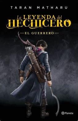 libro la leyenda del hechicero la leyenda del hechicero el guerrero planeta de libros