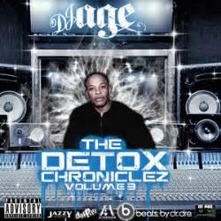 Detox Chroniclez Vol 4 by The Detox Chroniclez Vol 3 Mixtape By Dr Dre Hosted By Dj Age