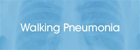 home remedies for walking pneumonia walking pneumonia