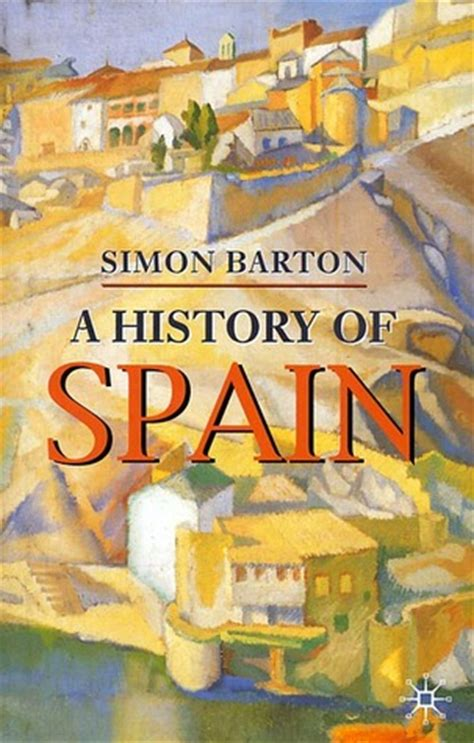 a history of spain books a history of spain by simon barton reviews discussion