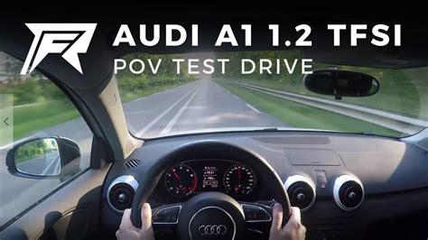 Audi A1 Sportback 1 2 Tfsi Test by 2014 Audi A1 Sportback 1 2 Tfsi S Line Pov Test Drive