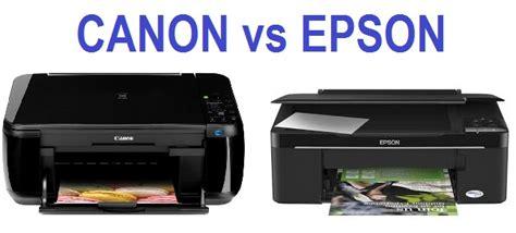 Printer Epson Canon perbandingan printer canon dan printer epson bagus mana