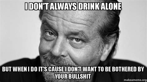 Drinking Alone Meme - meme