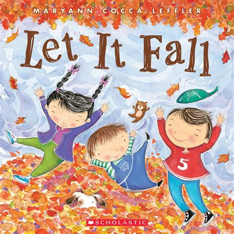 the of falling books kid s book let it fall by maryann cocca leffler