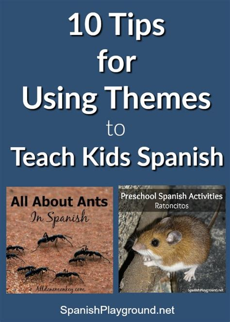 themes in espanol themes for spanish teaching spanish playground