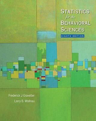 Statistics For The Behavioral 10ed statistics for the behavioral sciences 8th edition rent