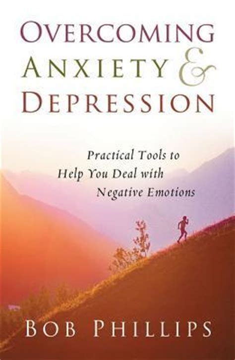 Overcoming Anxiety Worry And Fear Practical Ways To Find Peace Walmart Overcoming Anxiety And Depression Practical Tools To Help You Deal With Negative Emotions By