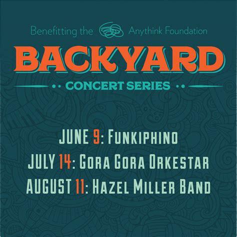 backyard concert series anythink s 2017 backyard concert series lineup announced