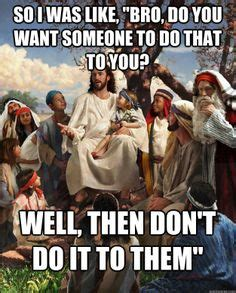 Bro Jesus Meme - your opinion what to do and other woman on pinterest