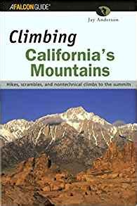 the mountains of california books climbing california s mountains climbing mountains series