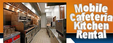 Mobile Kitchen Rental by Mobile Cafeteria Kitchen Rental Los Angeles Portable