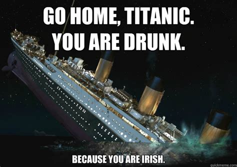 Titanic Meme - drunk titanic memes quickmeme