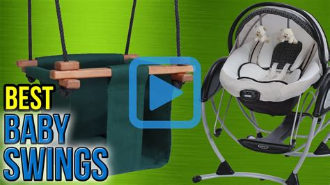 high end baby swing top 10 baby swings of 2017 video review