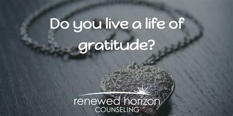 gratitude renewed benefits of gratitude all year long renewed horizon