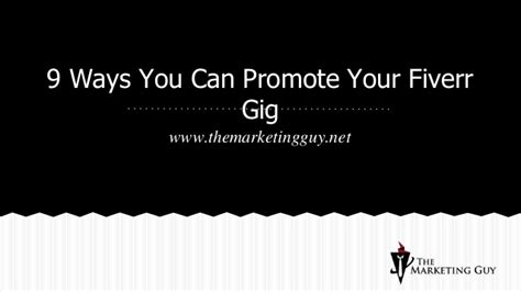 fiverr gig give you a 9 ways you can promote your fiverr gig
