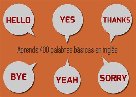 juegos de preguntas basicas en ingles aprende 400 palabras b 225 sicas en ingl 233 s recursos gratis