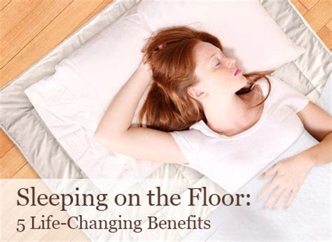 Sleep Floor by Sleeping On The Floor 5 Changing Benefits