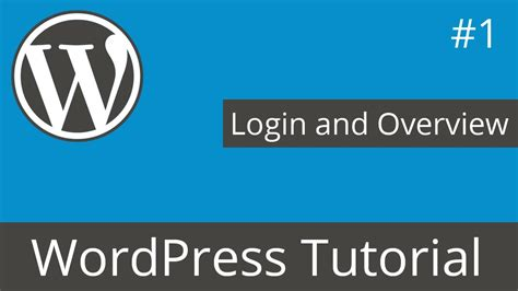 wordpress tutorial on youtube wordpress tutorial login and overview youtube