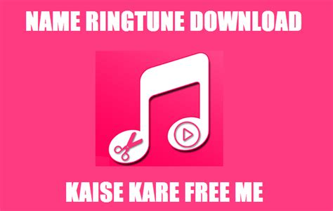 name ringtone download prokeralacom name ringtone mp3 download kaise kare blog for india